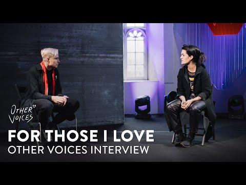 For Those I Love Interview | Other Voices Series 19 on YouTube