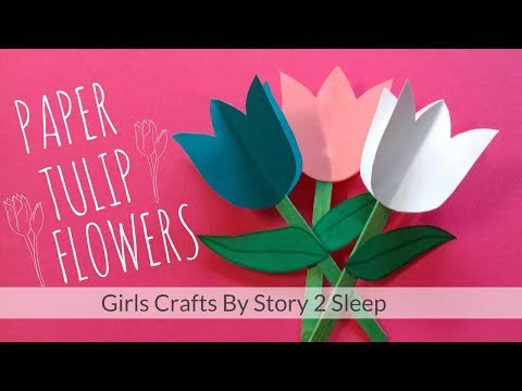 Arts and Crafts for Kids! Paper Tulip Flowers by Story 2 Sleep