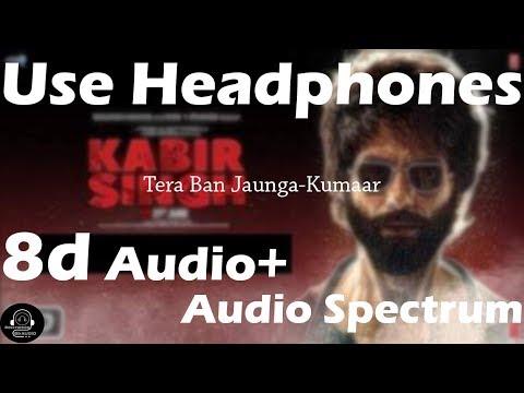 tera-ban-jaunga(8d-audio+audio-spectrum)---tulsi-kumar,-akhil-sachdeva-|-kumaar