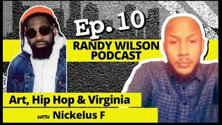 Nickelus F drops in at the Randy Wilson Podcast