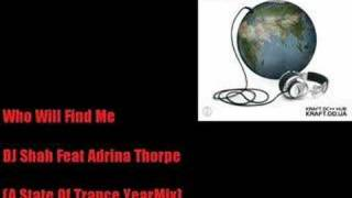 Who Will Find Me - DJ Shah Feat Adrina Thorpe