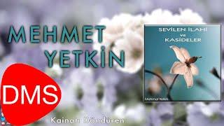 Mehmet Yetkin - Kainatı Döndüren [ Sevilen İlahi ve Kasideler © 2013 DMS Müzik ]