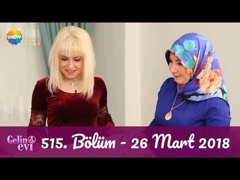 Gelin Evi 515. Bölüm | 26 Mart 2018
