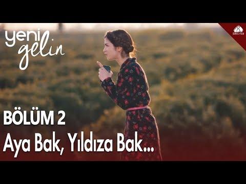 Yeni Gelin - Şirin'den Aya Bak Yıldıza Bak Şarkısı / 2.Bölüm