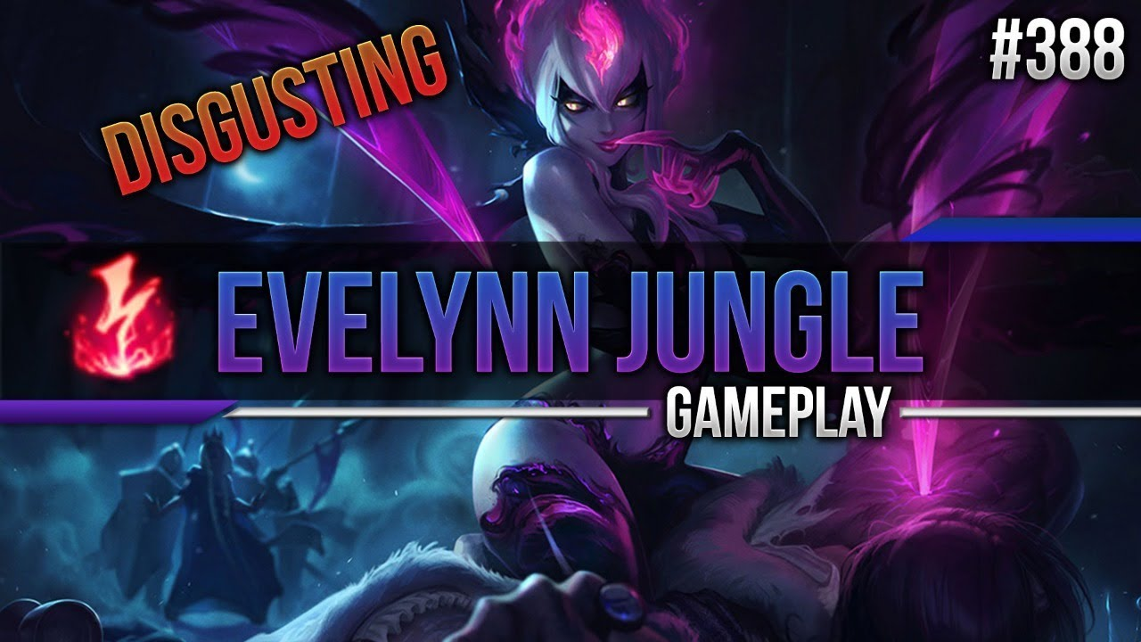 Evelynn (Jungle): Disgusting #388 [Lets Play] [League of ...