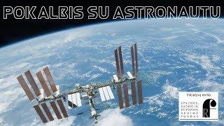 Tiesioginė transliacija. Tiltas tarp Lietuvos ir kosmoso. Pokalbio su NASA astronautu bandymas