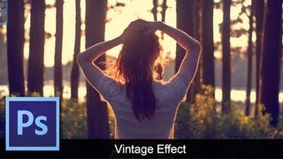 Adobe Photoshop CS6 - [Vintage Effect] [Basic Way]