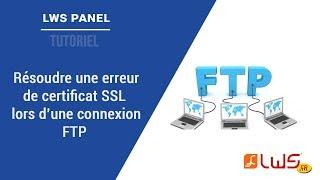 Comment résoudre une erreur de certificat TLS lors d'une connexion FTP ?
