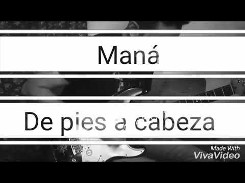 Maná-De Pies A Cabeza-Guitar Cover