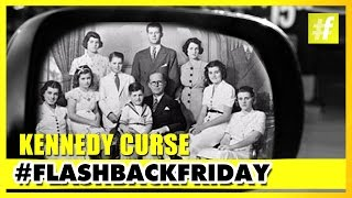 The Kennedy Curse | #Flashbackfriday
