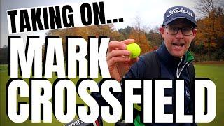 I TAKE ON MARK CROSSFIELD...