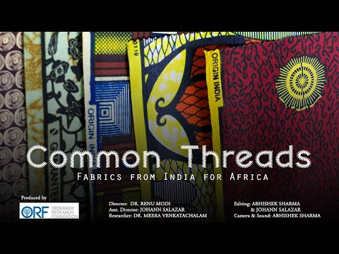 ORF | Documentary | Common Threads-Fabrics from India for Africa