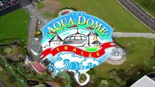 AQUADOME, TRALEE, CO KERRY