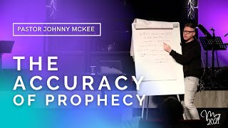 The Accuracy of Prophecy - Pastor Johnny McKee