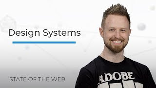 Design Systems - The State of the Web
