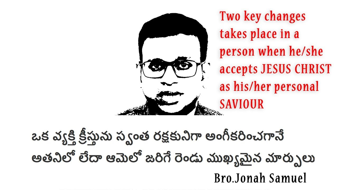 2 Key changes in a person when he/she accepts Jesus Christ as their personal saviour   Jonah Samuel