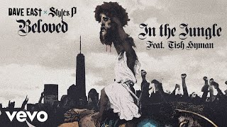 Dave East, Styles P - In The Jungle (Audio) ft. Tish Hyman
