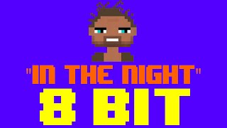 In The Night (8 Bit Remix Cover Version) [Tribute to The Weeknd] - 8 Bit Universe