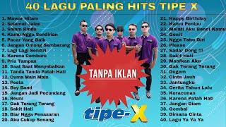 Download lagu 40 Lagu Terbaik Tipe X Full Album Lagu Indonesia Terbaik Terpopuler Sepanjang Masa
