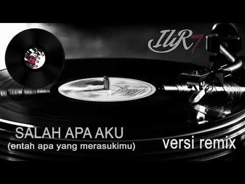 ilir-7---salah-apa-aku-(dj-version)