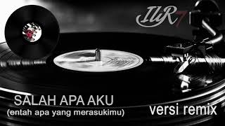 Download lagu ILIR 7 - Salah Apa Aku (DJ Version) MP3