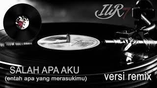 Ilir 7 - Salah Apa Aku (DJ Version) Mp3