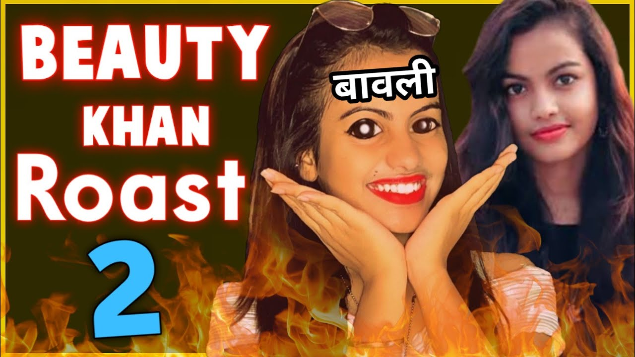 Beauty Khan Roast 🔥🔥 || Part 2 || san ki roast