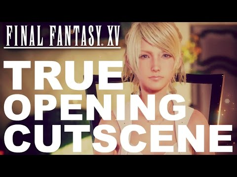 Final Fantasy XV's TRUE Opening Cutscene [Cut Content & Kingsglaive]
