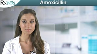 Amoxicillin To Treat Bacterial Infections like Pneumonia and Ulcers - Overview