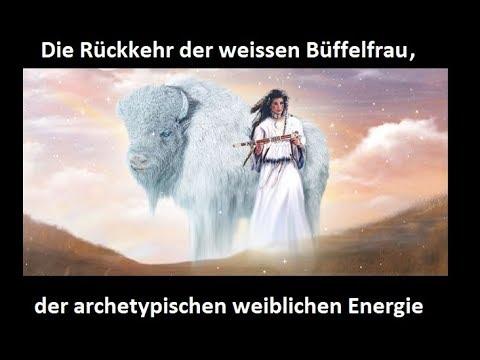 Indianer Prophezeiung: Die weisse Büffelfrau, die Rückkehr der archetypischen weiblichen Energie