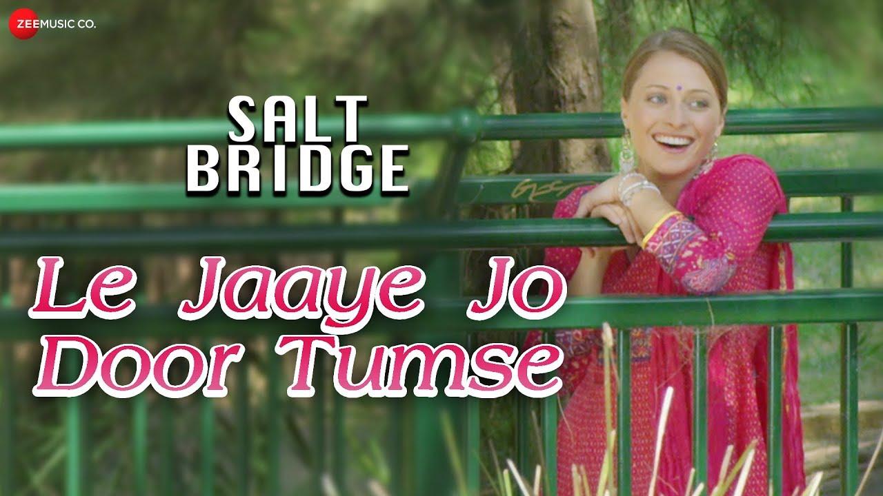 Le Jaaye Jo Door Tumse | Salt Bridge | Rajeev Khandelwal | Srikanta Acharya