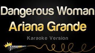 Download Ariana Grande - Dangerous Woman (Karaoke Version) Mp3 and Videos