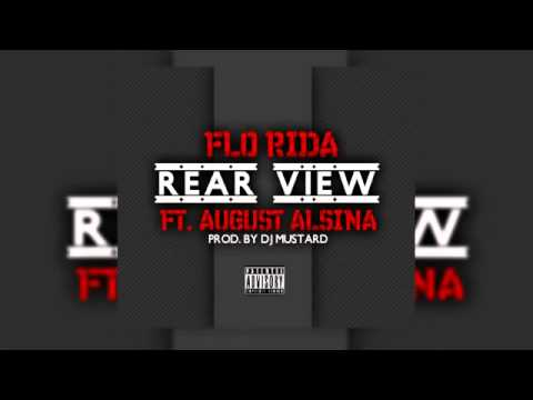 Flo Rida - Rear View Feat. August Alsina