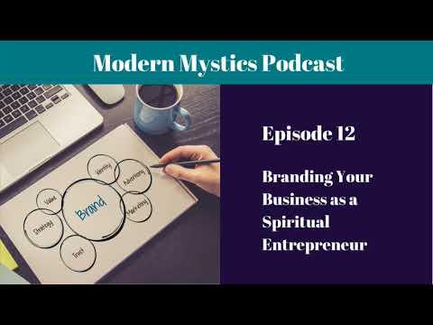 Episode #12: Branding Your Business As A Spiritual Entrepreneur