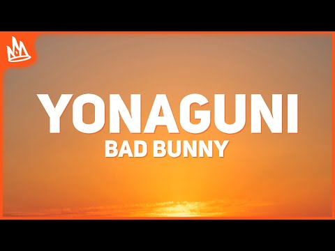 Bad Bunny – Yonaguni (Letra / Lyrics)