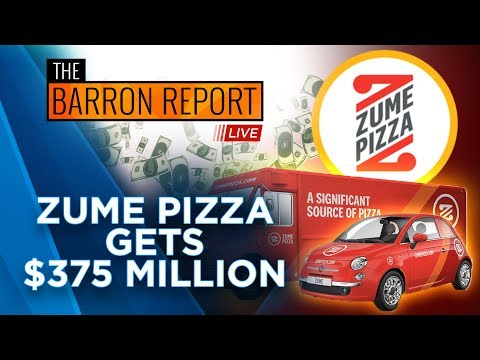 Zume Pizza Gets $375 Million From Softbank - The Barron Report LIVE
