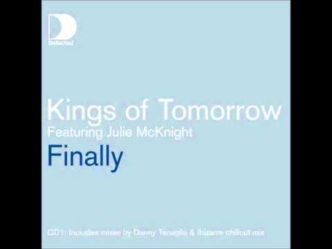 Kings Of Tomorrow ft. Julie McKnight-Finally (Danny Tenaglia Radio Edit)