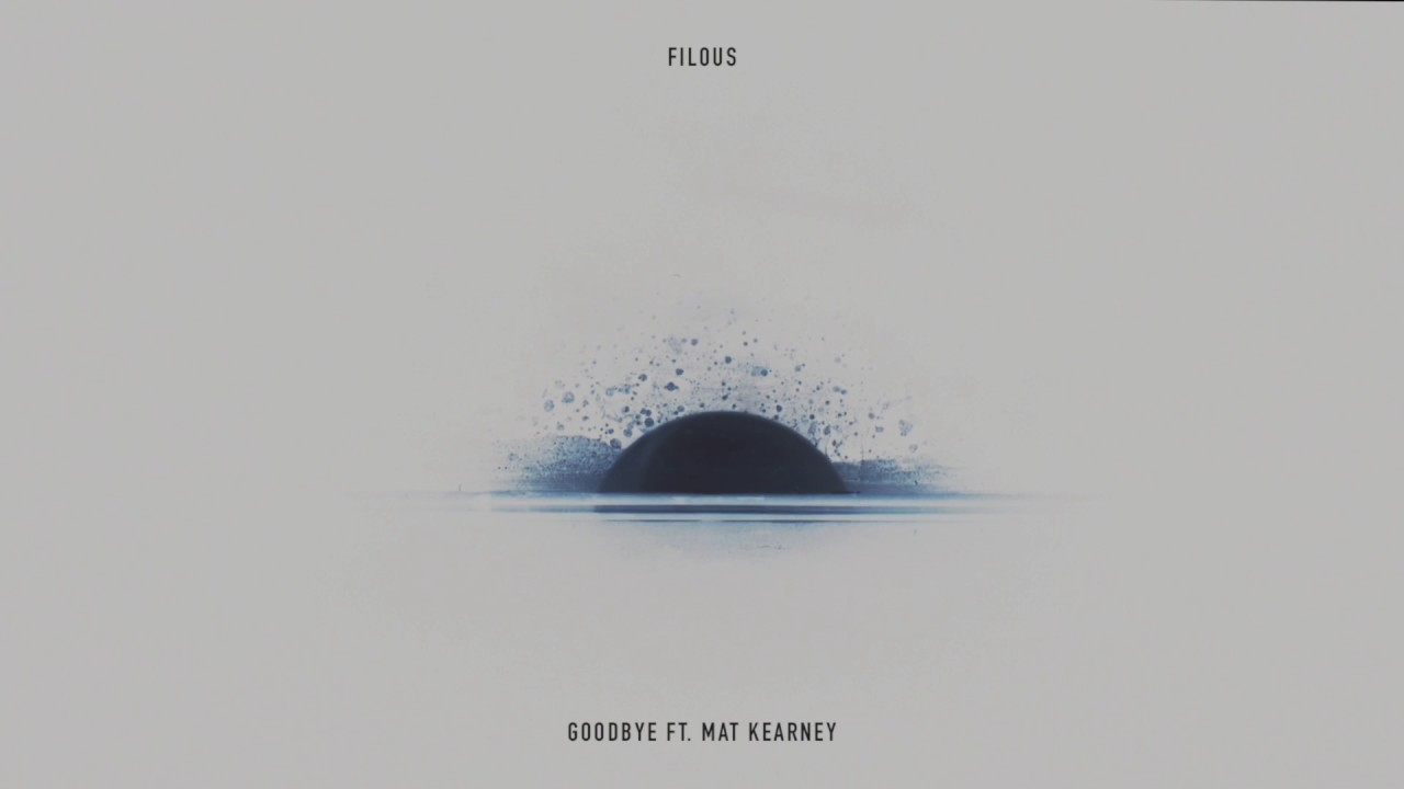 Filous Goodbye Feat Mat Kearney Cover Art Youtube
