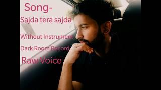 Teri kaali ankhiyon se jind meri jaage | My Name Is Khan| Sajda Tera Sajda| Use Earphone| Raw Voice