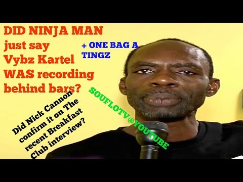 NINJA MAN SAYS VYBZ KARTEL IS RECORDING IN PRISON AND ITS A GOOD LOOK