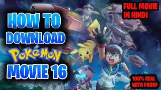 How to download pokemon movie 16 - Genesect and the Legend Awakened in Hindi.