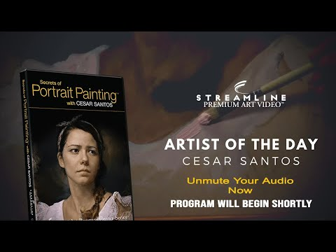 """Cesar Santos """"Secrets of Portrait Painting"""" **FREE LESSON VIEWING**"""