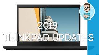 2019 Lenovo ThinkPad T and X Series Updates!