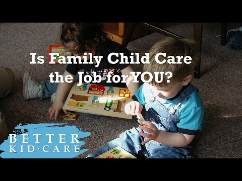 Is Family Child Care the Job for YOU?