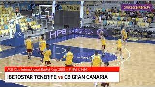 "U14M - ACB Kids Cup. FINAL Infantil ""IBEROSTAR TENERIFE vs GRAN CANARIA (BasketCantera.TV)"