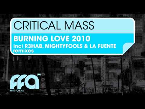 Critical Mass - Burning Love 2010 (Mightyfools Remix) [Free For All]