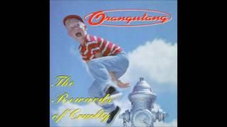 Orangutang-The Rewards Of Cruelty (1993) FULL ALBUM