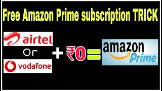 Amazon prime FREE subscription trick only for airtel and Vodafone users
