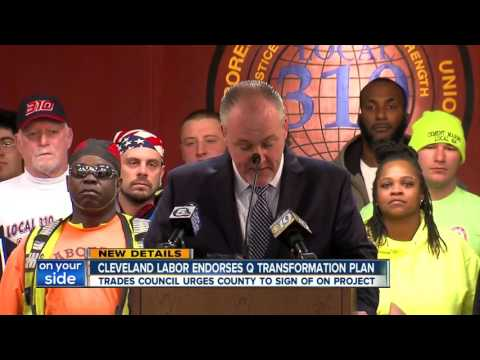"""Clevelnad Building & Trades Council comes out in support of """"Q"""" plans"""
