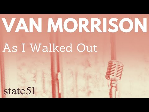 As I Walked Out by Van Morrison - Music from The state51 Conspiracy